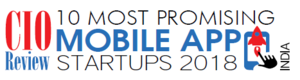 10 Most Promising Mobile Apps Startups- 2018