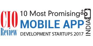 10 Most Promising Mobile App Development startups - 2017